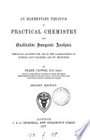 An Elementary Treatise On Practical Chemistry And Qualitative Inorganic Analysis Book PDF