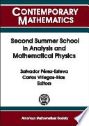 Second Summer School In Analysis And Mathematical Physics