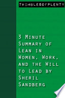 3 Minute Summary of Lean In Women  Work  and the Will to Lead by Sheryl Sandberg Book