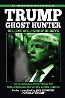 Trump  Ghost Hunter believe Me  I Know Ghosts Book