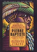 The Marvelous Adventures of Pierre Baptiste