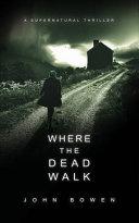 Where the Dead Walk