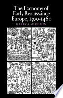 The Economy Of Early Renaissance Europe 1300 1460
