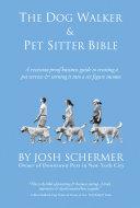 The Dog Walker   Pet Sitter Bible