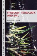 Freedom  Teleology  and Evil