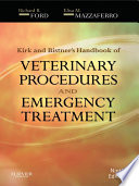 """Kirk & Bistner's Handbook of Veterinary Procedures and Emergency Treatment E-Book"" by Richard B. Ford, Elisa Mazzaferro"