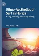Ethno Aesthetics of Surf in Florida