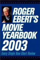 Roger Ebert s Movie Yearbook 2003