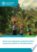 Decent rural employment  productivity effects and poverty reduction in sub Saharan Africa