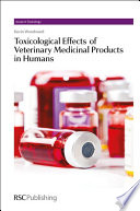 Toxicological Effects of Veterinary Medicinal Products in Humans