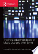 The Routledge Handbook of Media Use and Well Being