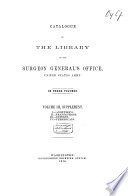 Catalogue of the Library of the Surgeon General's Office, United States Army