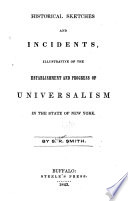 Historical Sketches And Incidents Illustrative Of The Establishment And Progress Of Universalism In The State Of New York