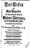 Das Leben und hohe Tugenden des ehrwürdigen Bruders Alphons Rodriquez, aus der Gesellschaft Jesu