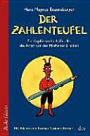 Der Zahlenteufel: Ein Kopfkissenbuch für alle, die Angst vor der ...