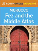 The Rough Guides Snapshot Morocco: Fez and the Middle Atlas