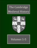 The Cambridge Medieval History Series volumes 1 5
