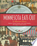 """Minnesota Eats Out: An Illustrated History"" by Kathryn Strand Koutsky, Linda Koutsky, Eleanor Ostman"
