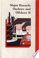 Major Hazards Onshore and Offshore II