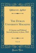 The Dublin University Magazine Vol 21