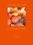 Canal House Cooking Volume N° 1