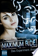 Maximum Ride - Das Experiment Angel  , Band 1