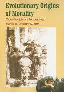 Evolutionary Origins of Morality
