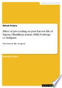 Effect of pre cooling on post harvest life of Sapota  Manilkara achras  Mill  Fosberg  cv  Kalipatti