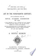 The Real and Ideal  the Beautiful and the True  Or Art in the Nineteenth Century