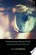 Understanding Merleau Ponty  Understanding Modernism Book PDF