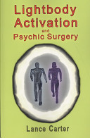 Lightbody Activation and Psychic Surgery