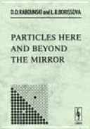 Particles Here and Beyond the Mirror