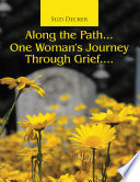 Along The Path One Woman S Journey Through Grief