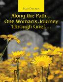Along the Path... One Woman's Journey Through Grief.... Pdf/ePub eBook