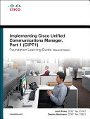Implementing Cisco Unified Communications Manager, Part 1 (CIPT1) Foundation Learning Guide [Pdf/ePub] eBook
