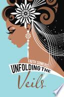 Unfolding the Veils