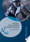High Caliber Christmas  Mills   Boon Intrigue   Whitehorse  Montana  Winchester Ranch Reloaded  Book 2