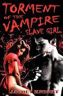 Torment of the Vampire Slave Girl