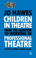 Children in Theatre: From the audition to working in professional theatre