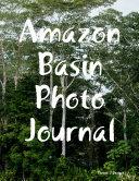 Amazon Basin Photo Journal
