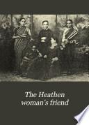 The Heathen Woman s Friend Book