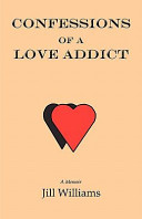 Confessions of a Love Addict