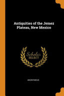Antiquities Of The Jemez Plateau New Mexico