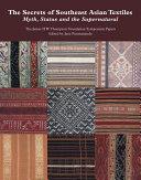The Secrets of Southeast Asian Textiles