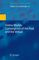 Online Worlds: Convergence of the Real and the Virtual ebook