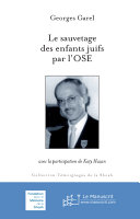Le sauvetage des enfants par l'OSE. 1938-1944