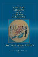 Tantric Visions of the Divine Feminine Pdf/ePub eBook