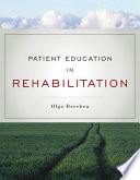 """Patient Education in Rehabilitation"" by Olga Dreeben"