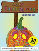 Happy Thanksgiving Coloring Book: 30 Coloring Pages of Thanksgiving Day in Coloring Book for Adults