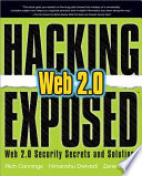 Hacking Exposed Web 2 0 Web 2 0 Security Secrets And Solutions